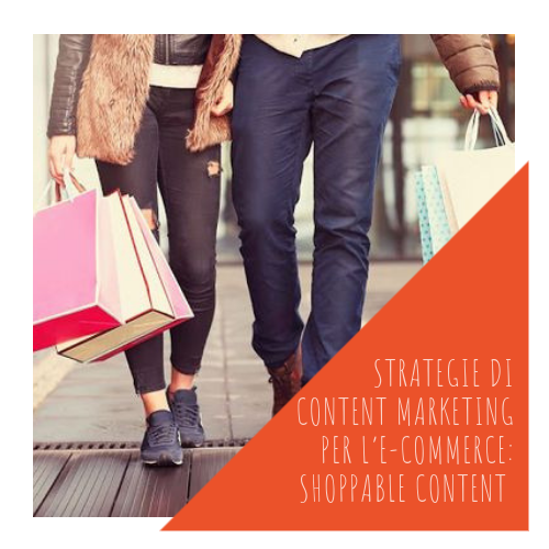 PASA Media | Blog | STRATEGIE DI CONTENT MARKETING PER L'E-COMMERCE: SHOPPABLE CONTENT