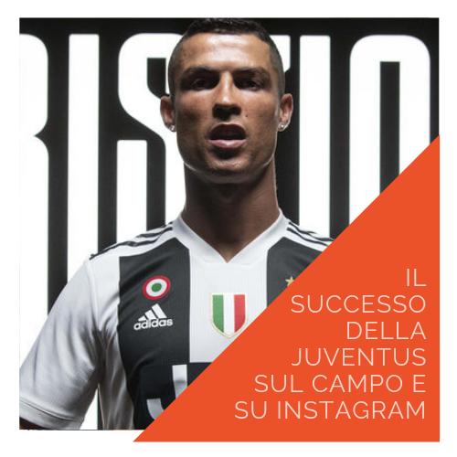 PASA Media Blog | Il successo della Juventus sul campo e su Instagram